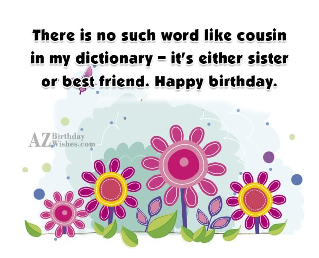 There is no such word like cousin in my… - AZBirthdayWishes.com