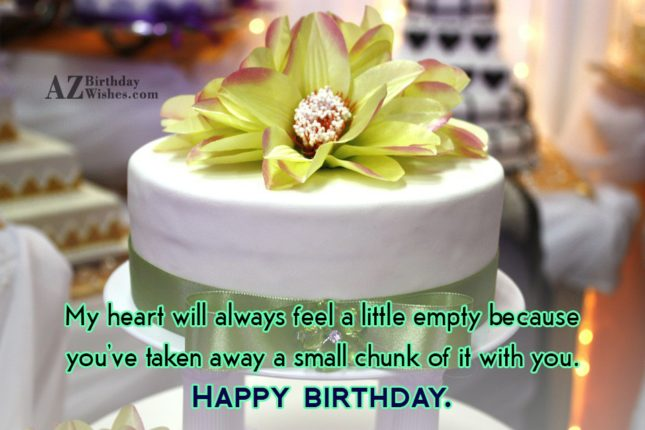 My heart will always feel a little empty because… - AZBirthdayWishes.com