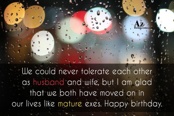 We could never tolerate each other as husband and… - AZBirthdayWishes.com