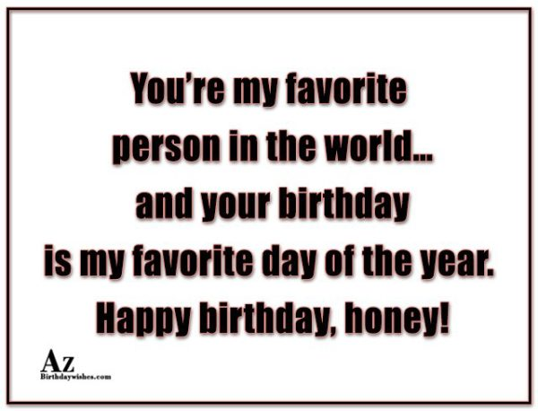 You're my favorite person in the world… - AZBirthdayWishes.com