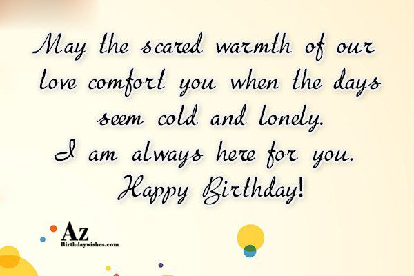 May the scared warmth of our love comfort you… - AZBirthdayWishes.com