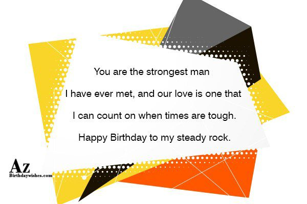 You are the strongest man I have ever met… - AZBirthdayWishes.com
