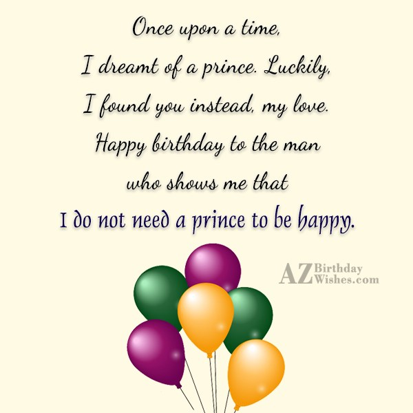 Once upon a time I dreamt of a prince… - AZBirthdayWishes.com