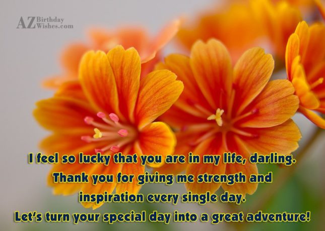 I feel so lucky that you are in my… - AZBirthdayWishes.com