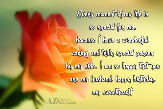 Every moment of my life is so special for… - AZBirthdayWishes.com
