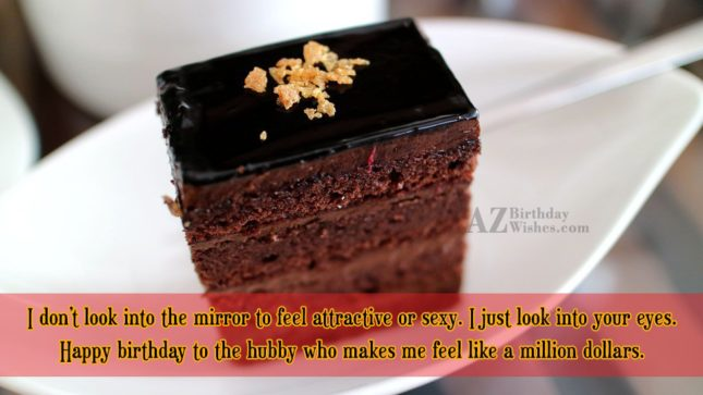 I don t look into the mirror to feel… - AZBirthdayWishes.com