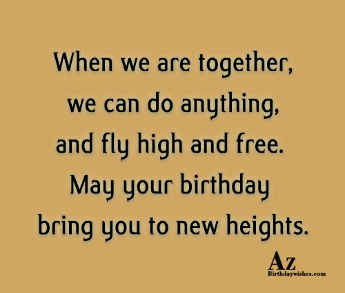 When we are together, we can do anything… - AZBirthdayWishes.com