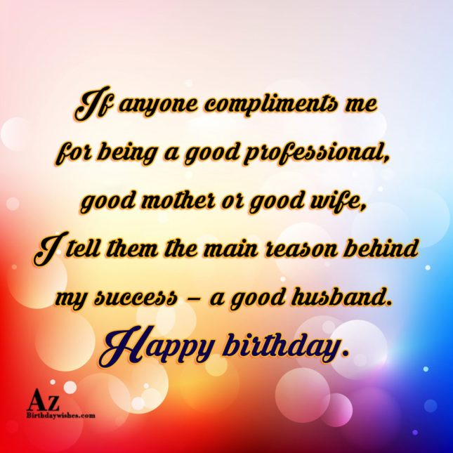If anyone compliments me for being a good professional… - AZBirthdayWishes.com