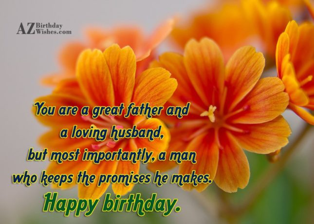 You are a great father and a loving husband… - AZBirthdayWishes.com
