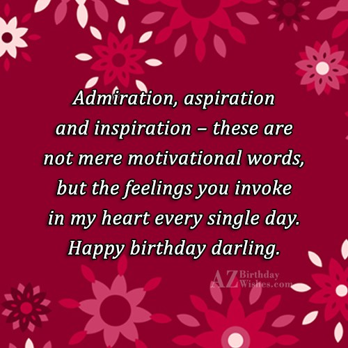 Admiration aspiration and inspiration these are not mere motivational… - AZBirthdayWishes.com