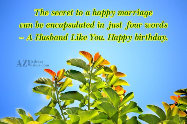 The secret to a happy marriage can be encapsulated… - AZBirthdayWishes.com