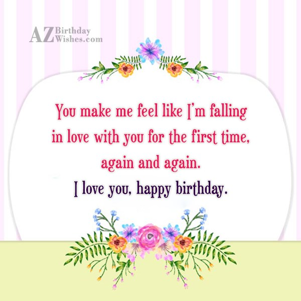 You make me feel like I m falling in… - AZBirthdayWishes.com