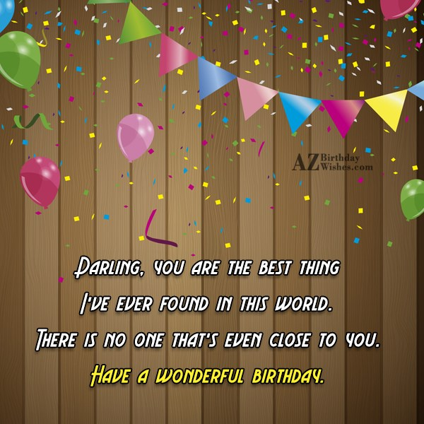 Darling you are the best thing I ve ever… - AZBirthdayWishes.com