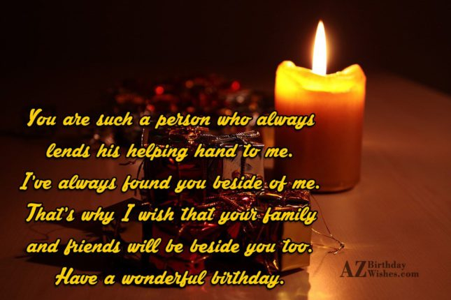 You are such a person who always lends his… - AZBirthdayWishes.com