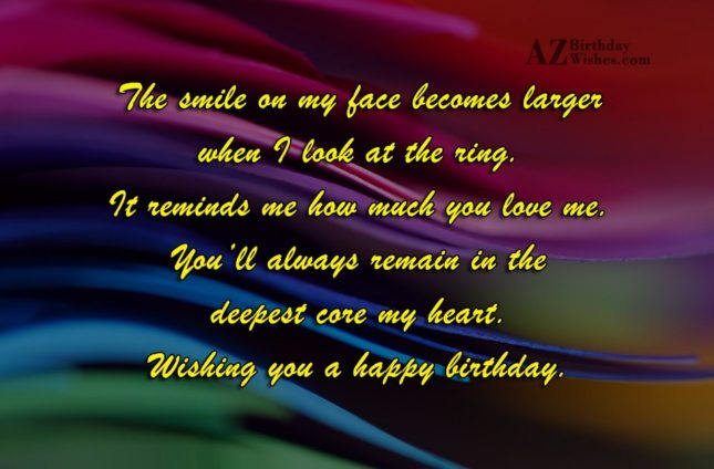 The smile on my face becomes larger when I… - AZBirthdayWishes.com
