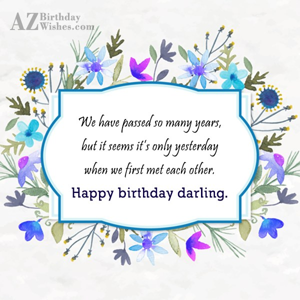 We have passed so many years but it seems… - AZBirthdayWishes.com