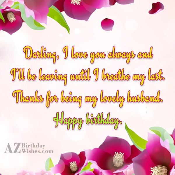 Darling I love you always and I ll be… - AZBirthdayWishes.com
