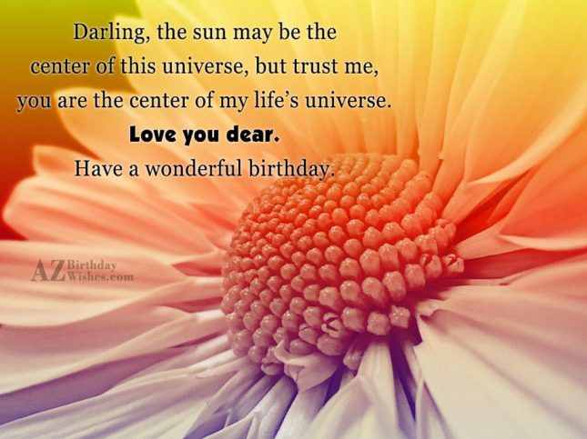 Darling the sun may be the center of this… - AZBirthdayWishes.com