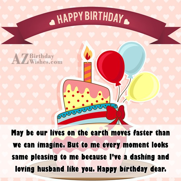 May be our lives on the earth moves faster… - AZBirthdayWishes.com