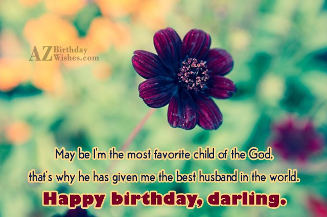 May be I m the most favorite child of… - AZBirthdayWishes.com