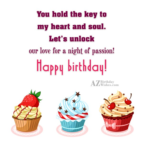 You hold the key to my heart and soul… - AZBirthdayWishes.com