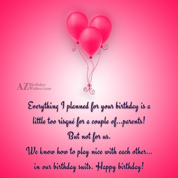 Everything I planned for your birthday is a little… - AZBirthdayWishes.com