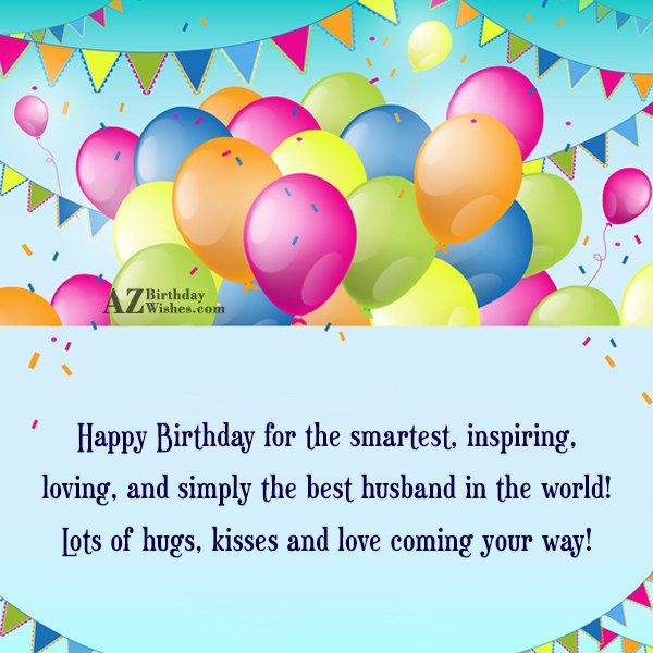 Happy Birthday for the smartest inspiring loving and simply… - AZBirthdayWishes.com