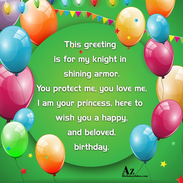 This greeting is for my knight in shining armor… - AZBirthdayWishes.com
