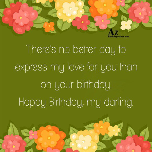 There's no better day to express my love… - AZBirthdayWishes.com