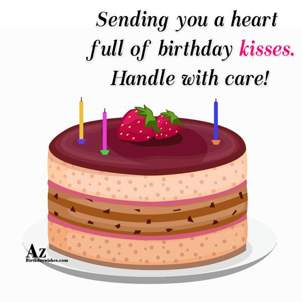 Sending you a heart full of birthday kisses… - AZBirthdayWishes.com