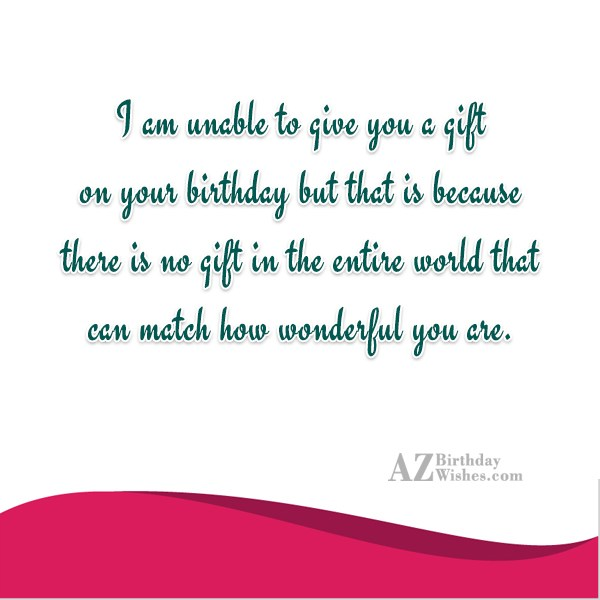 I am unable to give you a… - AZBirthdayWishes.com