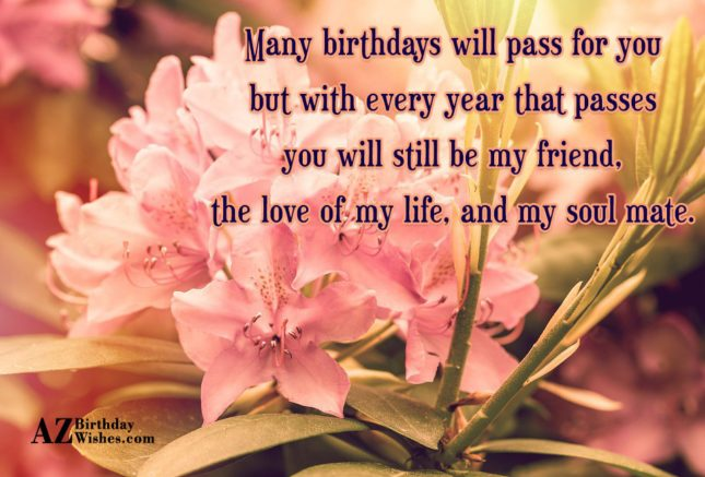 Many birthdays will pass for you but… - AZBirthdayWishes.com