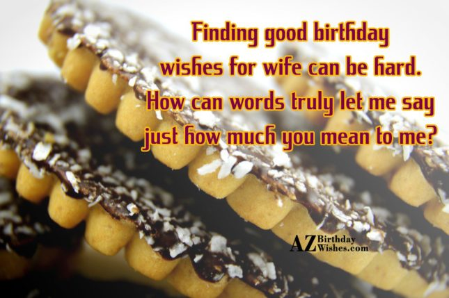 Finding good birthday wishes for wife can… - AZBirthdayWishes.com