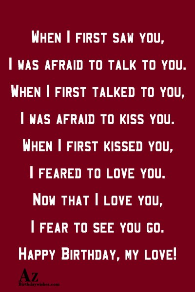 When I first saw you, I was afraid to talk to you… - AZBirthdayWishes.com