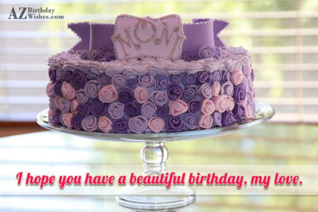 I hope you have a beautiful birthday,… - AZBirthdayWishes.com