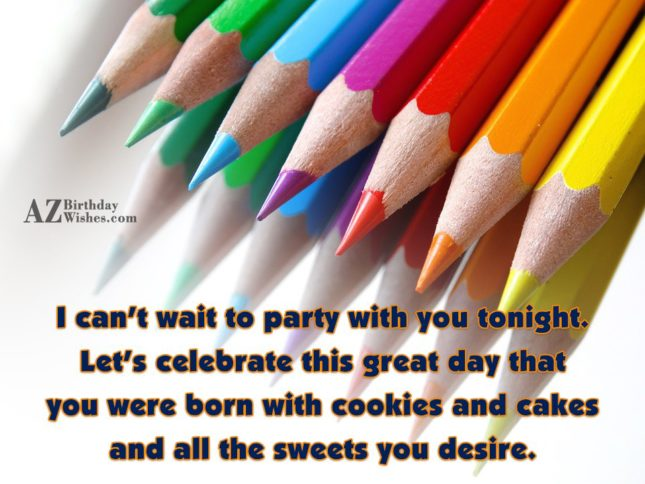 I can't wait to party with you… - AZBirthdayWishes.com