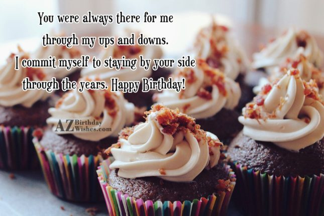 You were always there for me through… - AZBirthdayWishes.com