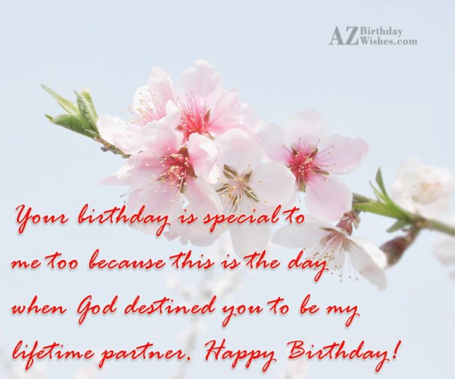 Your birthday is special to me too… - AZBirthdayWishes.com