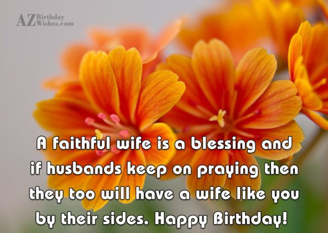 A faithful wife is a blessing and… - AZBirthdayWishes.com