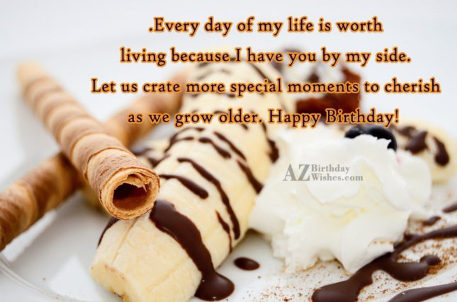 Every day of my life is worth… - AZBirthdayWishes.com
