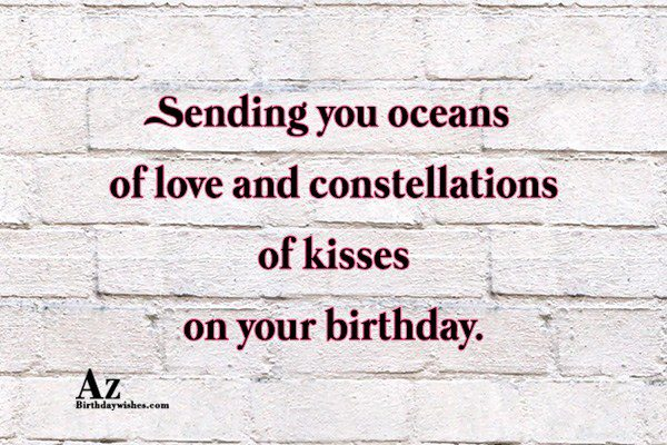 Sending you oceans of love and constellations… - AZBirthdayWishes.com
