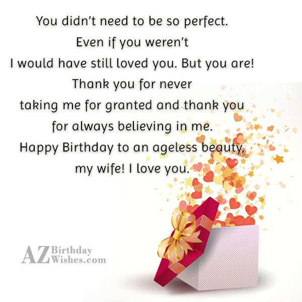 You didn't need to be so perfect…. - AZBirthdayWishes.com