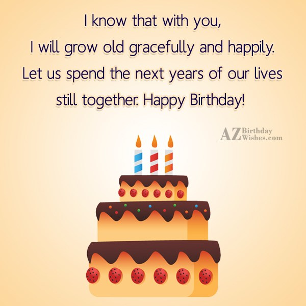 I know that with you, I will… - AZBirthdayWishes.com