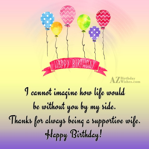 I cannot imagine how life would be… - AZBirthdayWishes.com