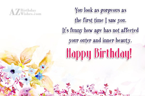 You look as gorgeous as the first… - AZBirthdayWishes.com