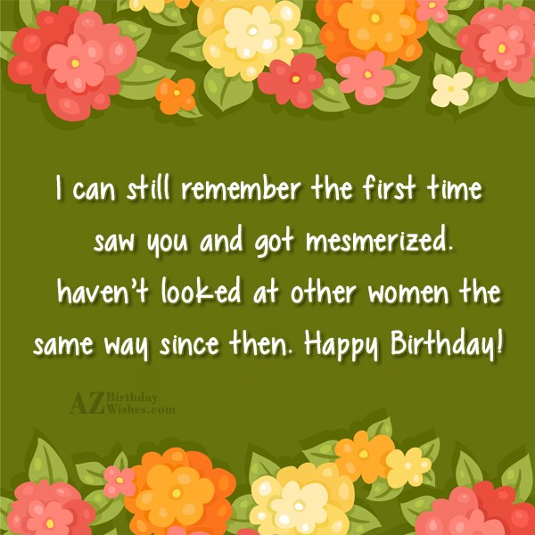 I can still remember the first time… - AZBirthdayWishes.com