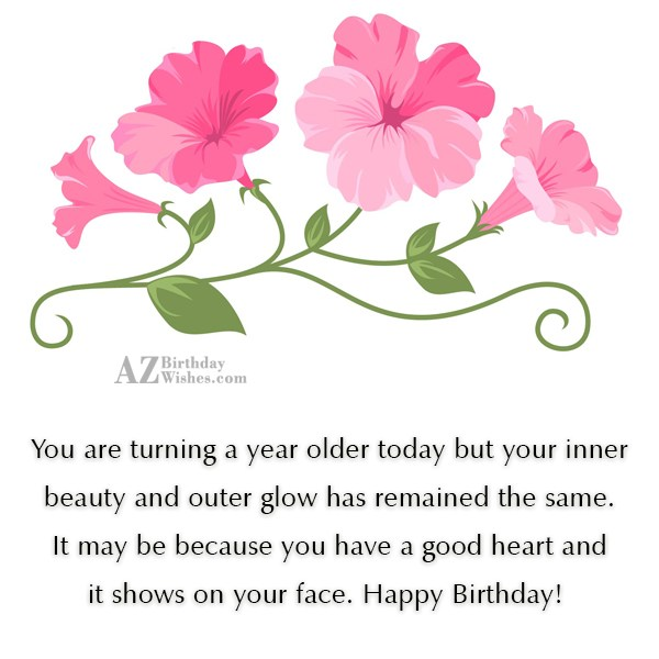 You are turning a year older today… - AZBirthdayWishes.com