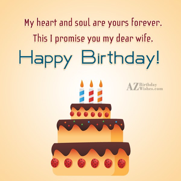 My heart and soul are yours forever…. - AZBirthdayWishes.com