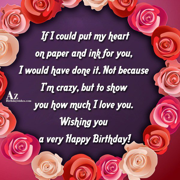 If I could put my heart on paper and ink for you… - AZBirthdayWishes.com