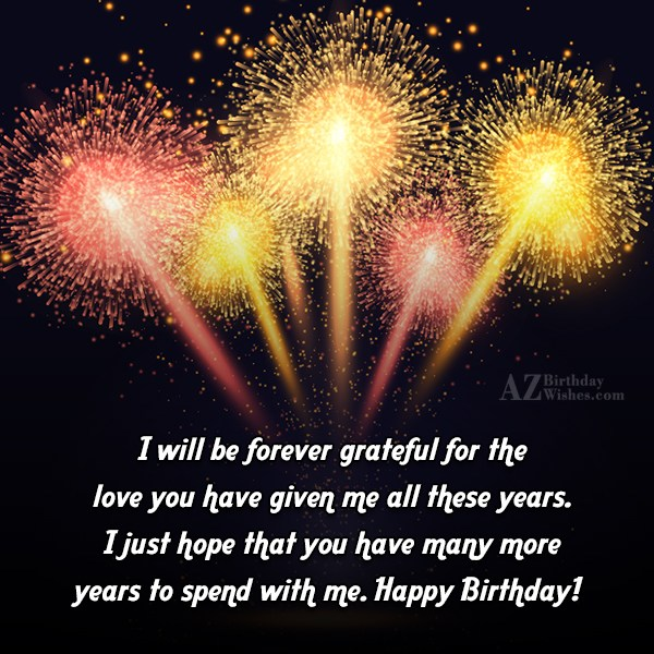 I will be forever grateful for the… - AZBirthdayWishes.com